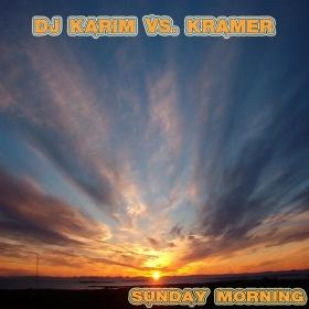 DJ KARIM VS. FRANK KRAMER - SUNDAY MORNING